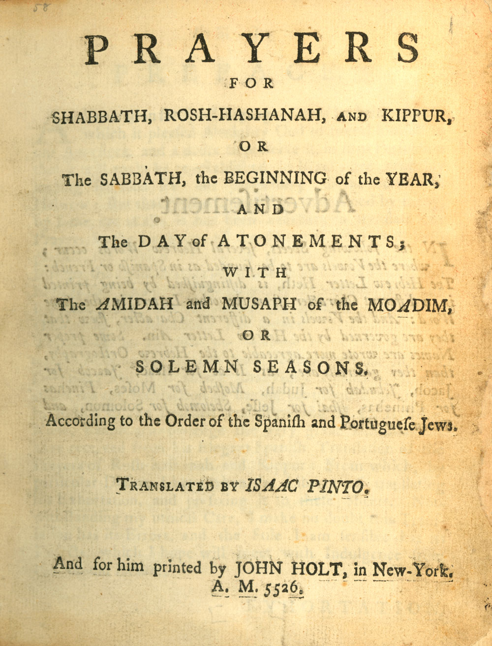 Isaac Pinto, Prayers for Shabbath ... According to the Order of the Spanish and Portuguese Jews. New York: John Holt, 1766. New-York Historical Society.