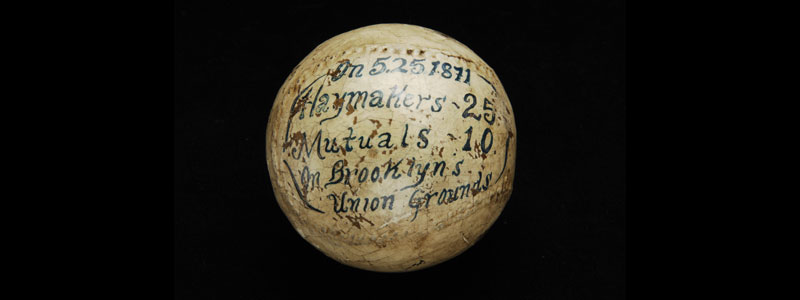 Baseball, signed by Esteban Bellán and other members of the Troy Haymakers, 1871 - National Baseball Hall of Fame